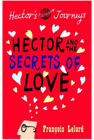 Hector And The Secrets Of Love By Francois Lelord A Book Review