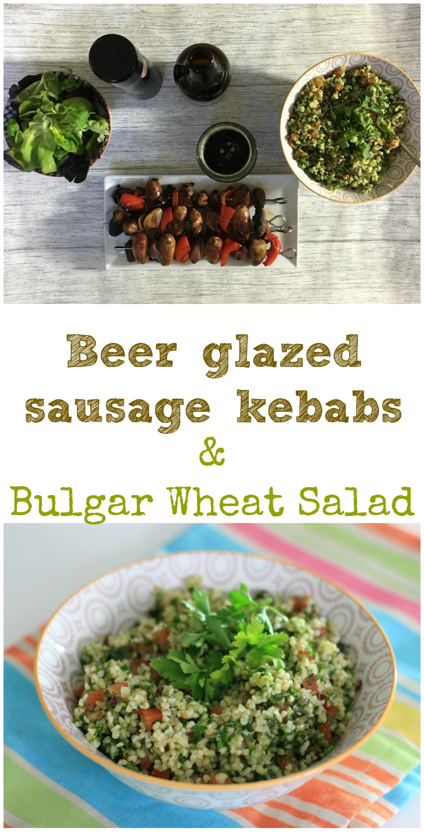 Fire up the barbecue, it's time for beer glazed sausage kebabs and a delicious bulgar wheat salad cherishedbyme.com